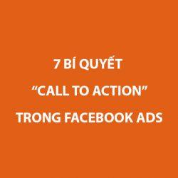 7 bí quyết Call To Action trong Facebook Ads