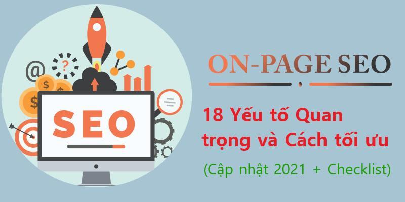 18 Yếu tố SEO On-page quan trọng và Cách tối ưu (Cập nhật 2021 + Checklist)