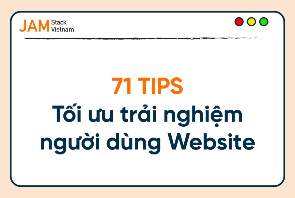 71 tips tối ưu trải nghiệm người dùng trên Website