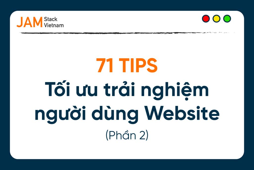 71 tips tối ưu trải nghiệm người dùng trên Website - Phần 2