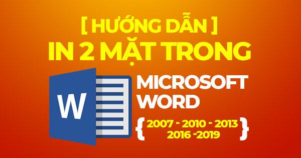 Hướng dẫn cách in 2 mặt trong Word 2007, 2010, 2013, 2016, 2019